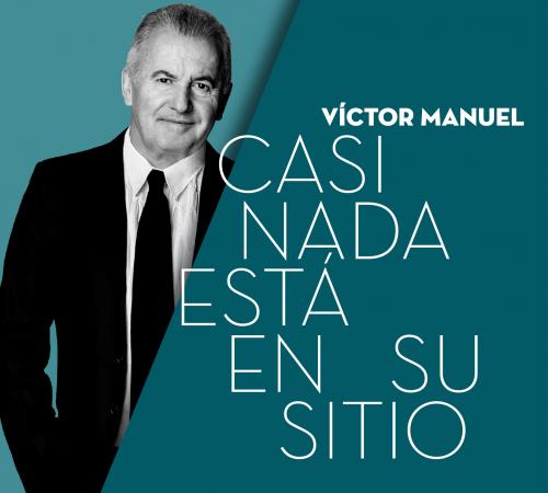 """VICTOR MANUEL - ALICANTE  - """"CASI NADA ESTA EN SU"""