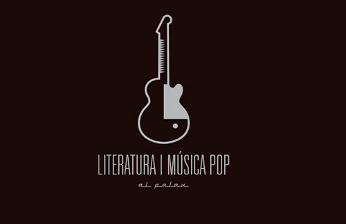 Ciclo literatura y Música Pop al Palau 2019